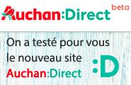On a testé pour vous le nouveau site Auchan Direct
